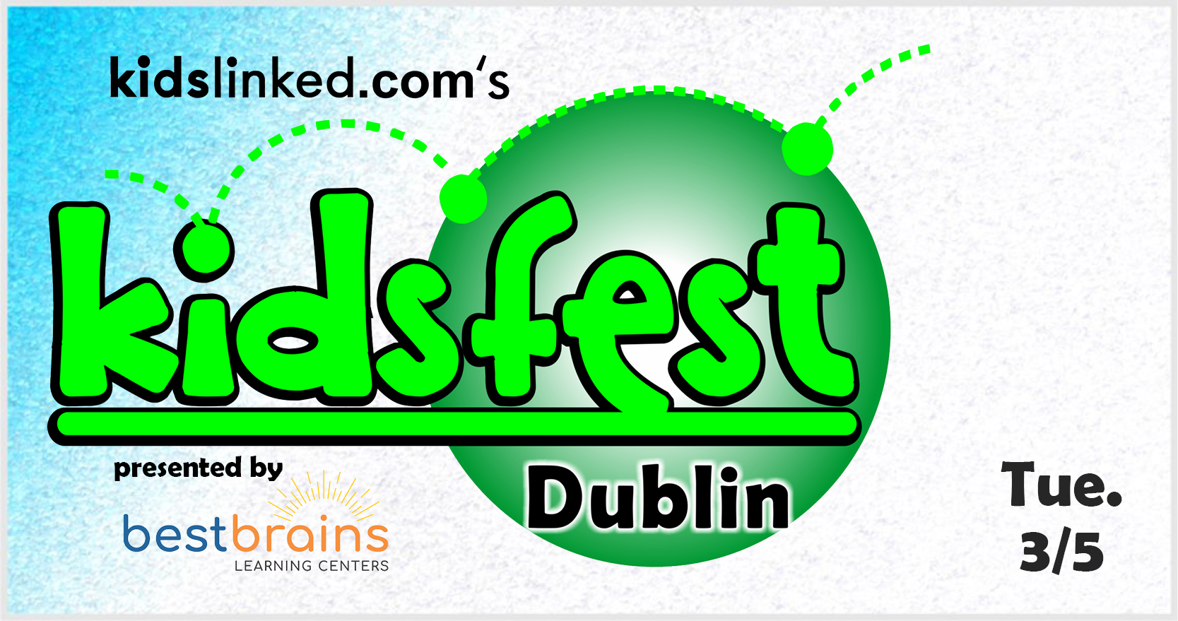 Dublin KidsFest 2019 presented by Best Brains Learning Centers