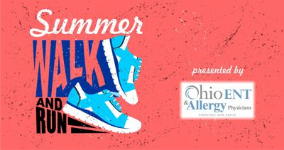 Summer Walk & Run Program presented by Ohio ENT & Allergy Physicians