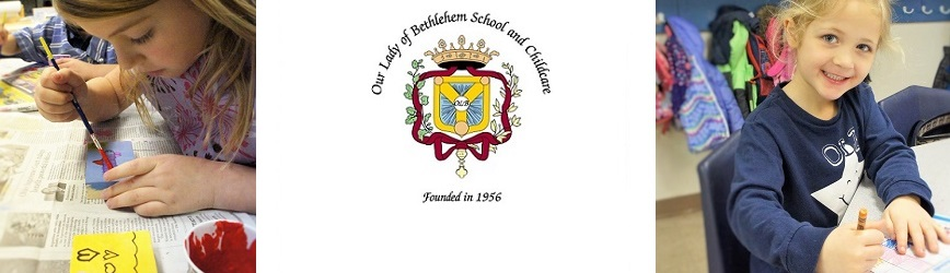 Select the Best for Your Family with Our Lady of Bethlehem School & Childcare!