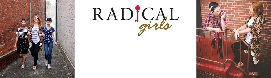 Register Your Teen Girls for the Radical Girls Conference!