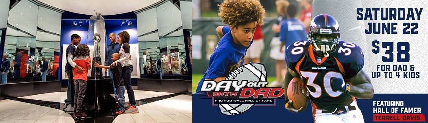 Join the Pro Football Hall of Fame for the 2019 Day Out With Dad!