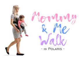 Mommy & Me Walk!